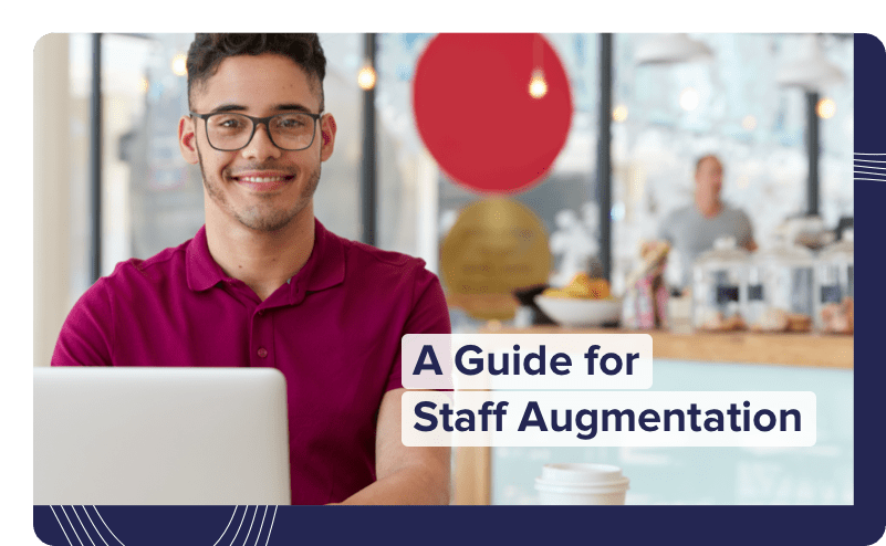 A Complete Staff Augmentation Guide