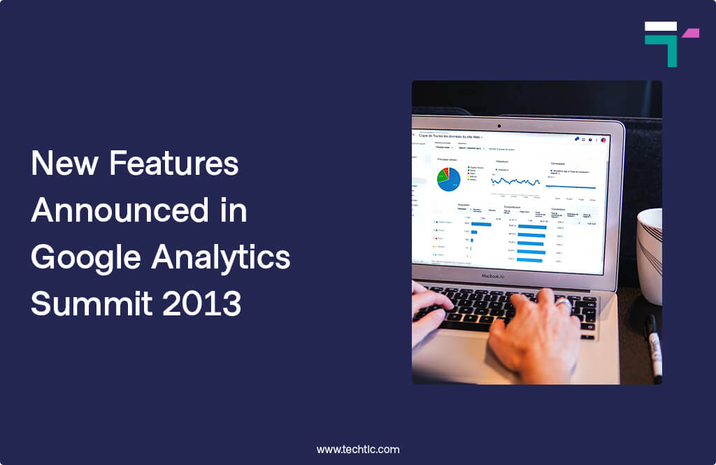 New Features Announced in Google Analytics Summit 2013