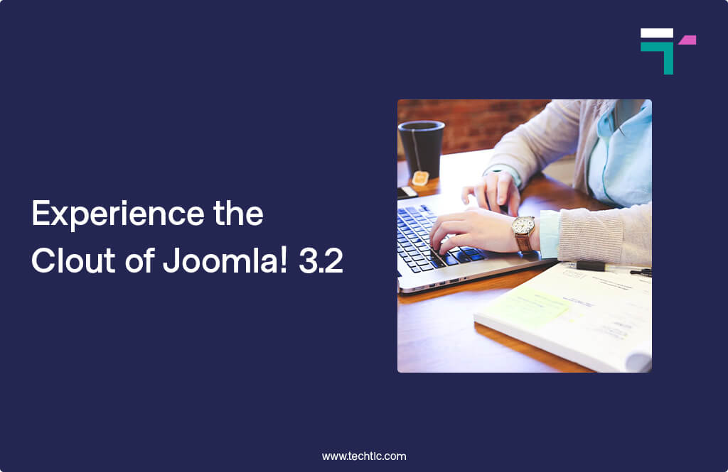 Experience the Clout of Joomla! 3.2