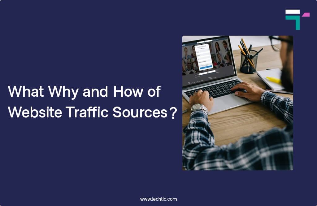 What, Why and How of Website Traffic Sources?