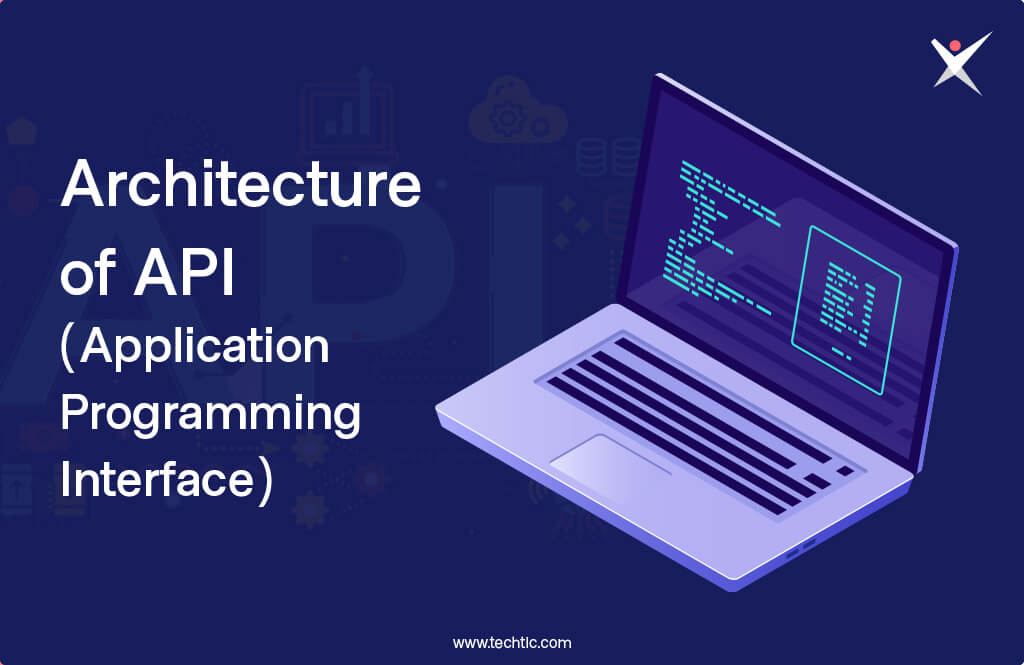 Architecture of API (Application Programming Interface)