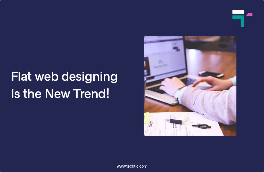 Flat web designing is the New Trend!