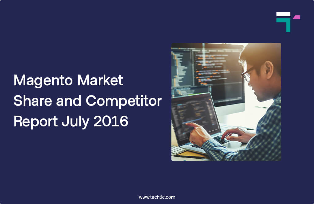 Magento Market Share and Competitor Report July 2016