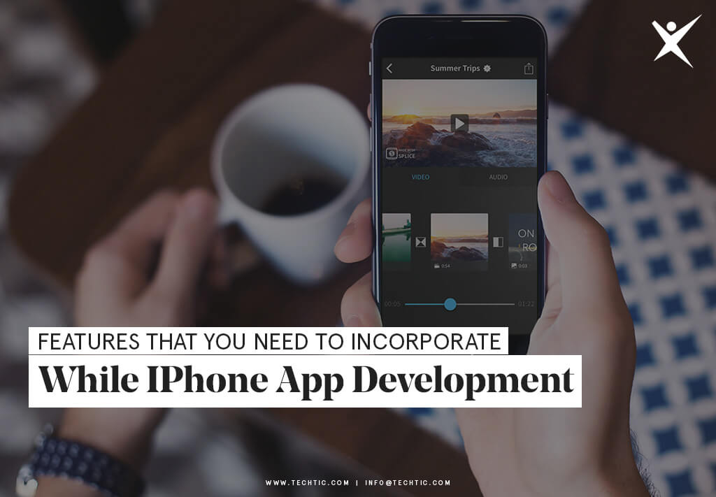 Features that You Need to Incorporate While iPhone App Development