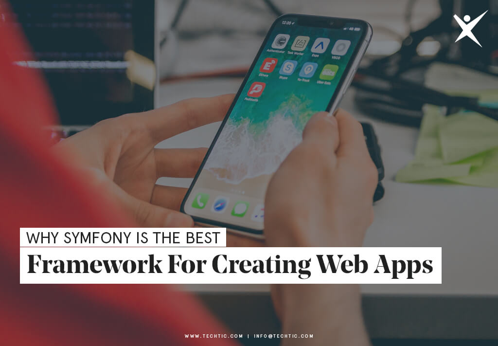 Why Symfony is The Best Framework for Creating Web Apps