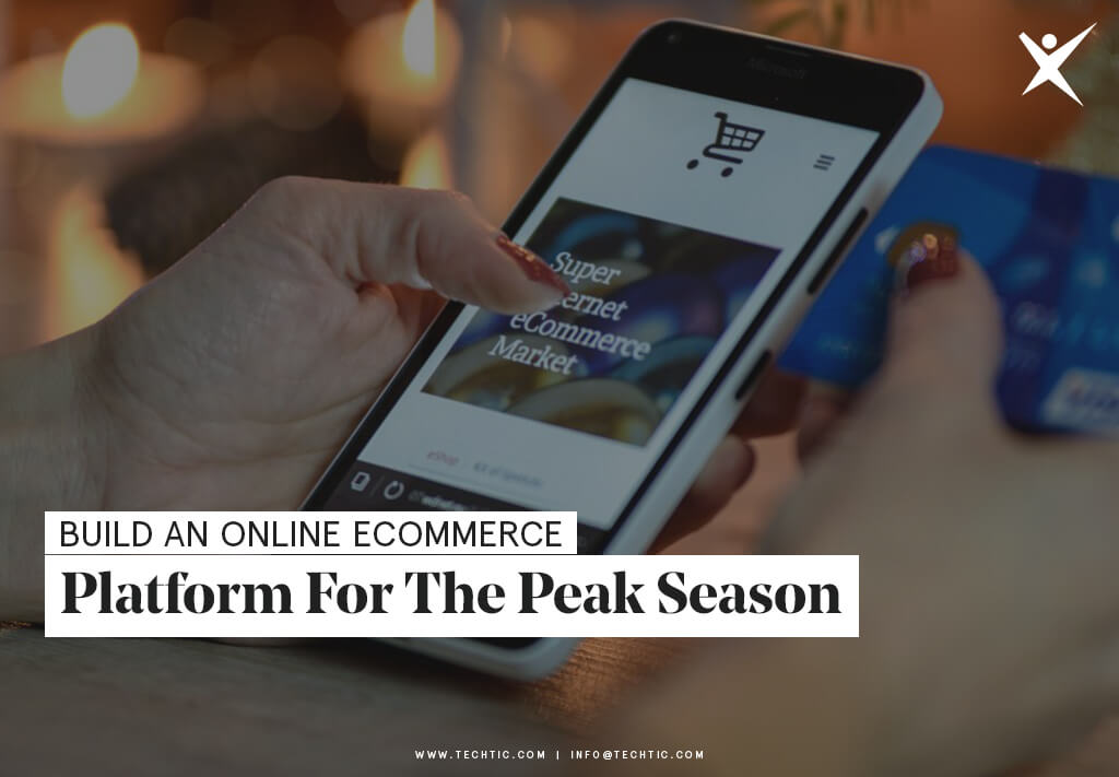 Build An Online eCommerce Platform For The Peak Season