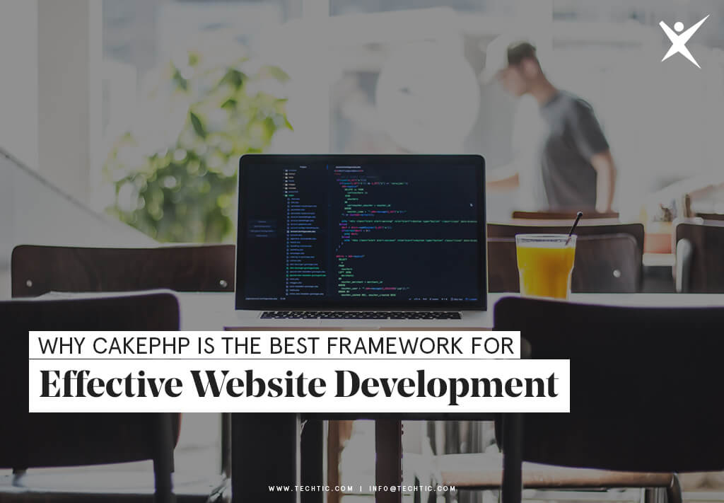 Why CakePHP Is The Best Framework For Effective Website Development