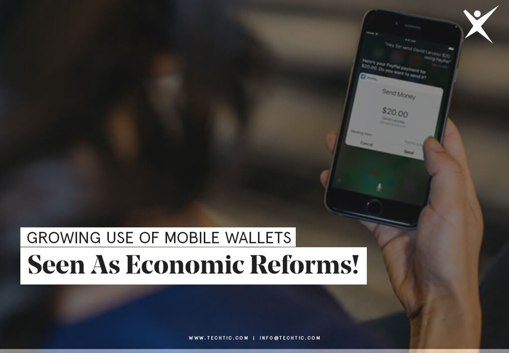 Growing Use Of Mobile Wallets Seen As Economic Reforms!