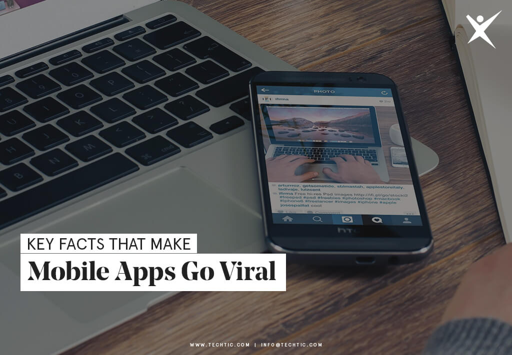 Key Facts That Make Mobile Apps Go Viral