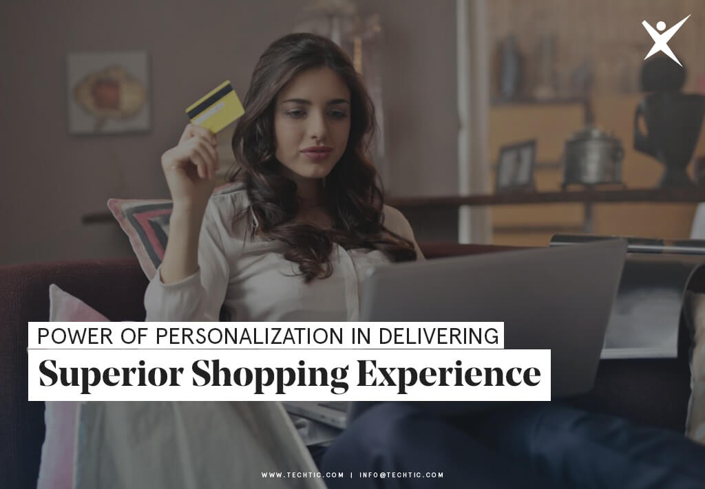 Power of Personalization in Delivering Superior Shopping Experience