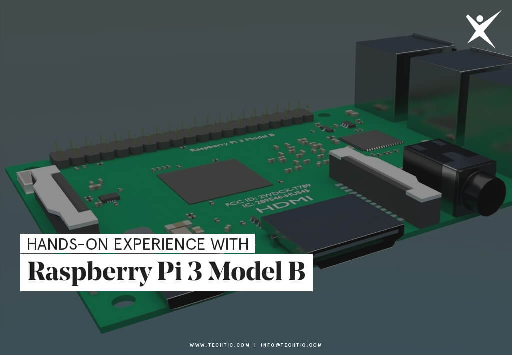 Hands-on Experience with Raspberry Pi 3 Model B