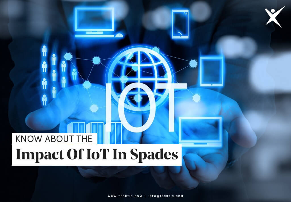 Know About The Impact Of IoT In Spades