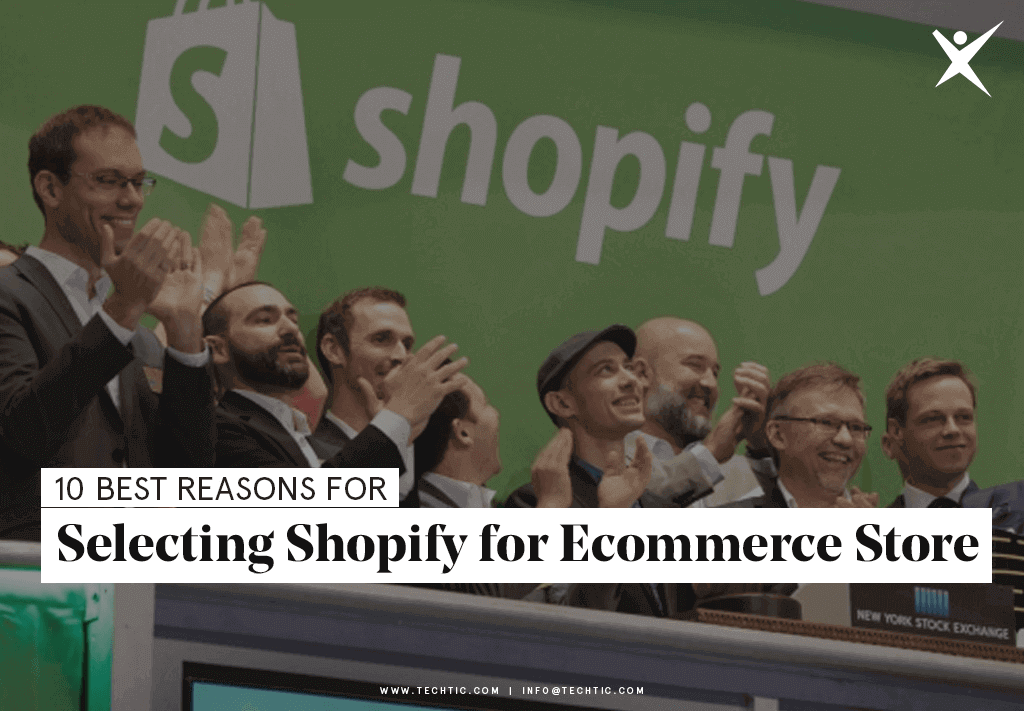Reasons for Selecting Shopify for Ecommerce Store