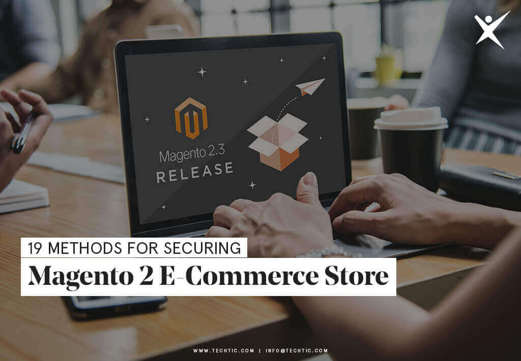 19 Methods for Securing Magento 2 E-commerce Store
