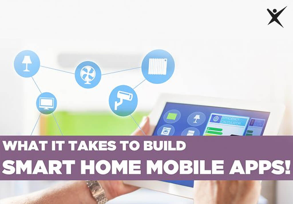 What it takes to build Smart Home Mobile Apps