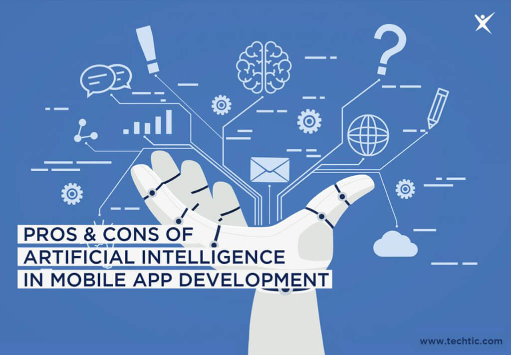 Pros & Cons of Artificial Intelligence in Mobile App Development