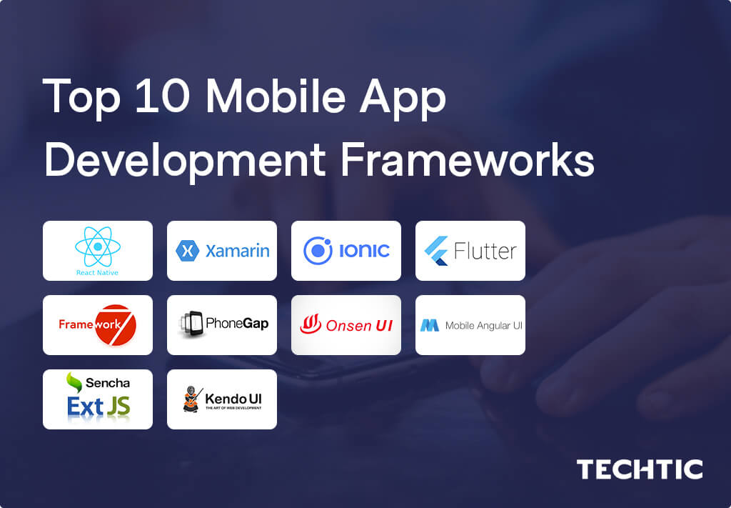 Top 10 Mobile Development Frameworks with Pros and Cons