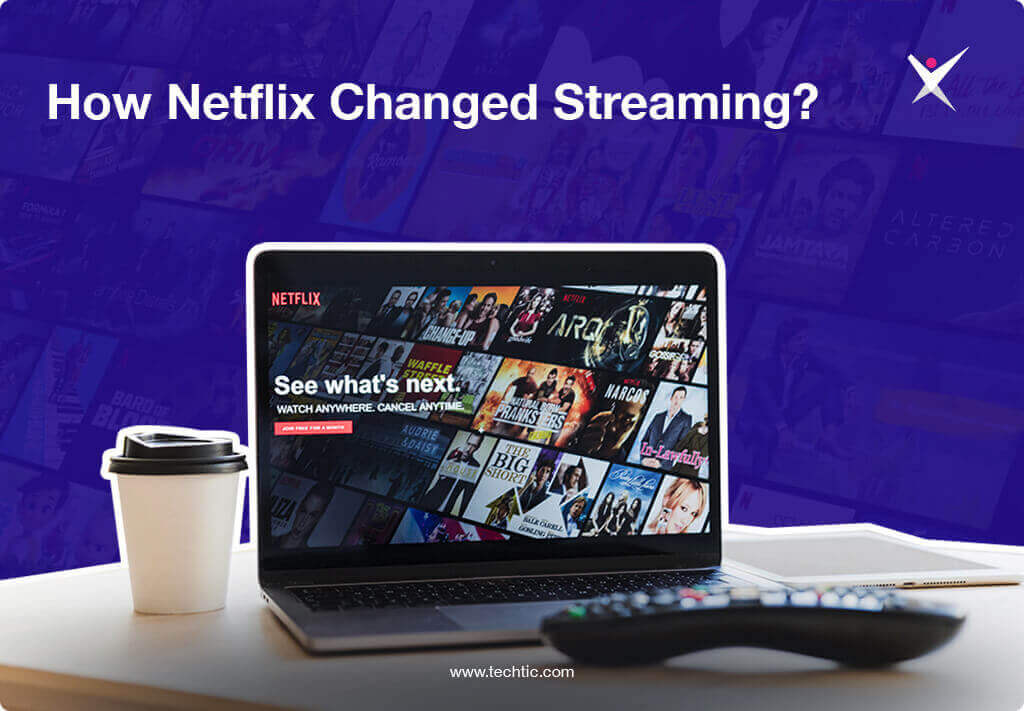 How Netflix Changed Streaming