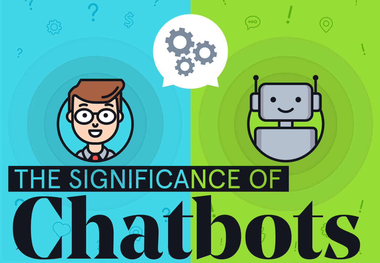 The Significance Of Chatbots