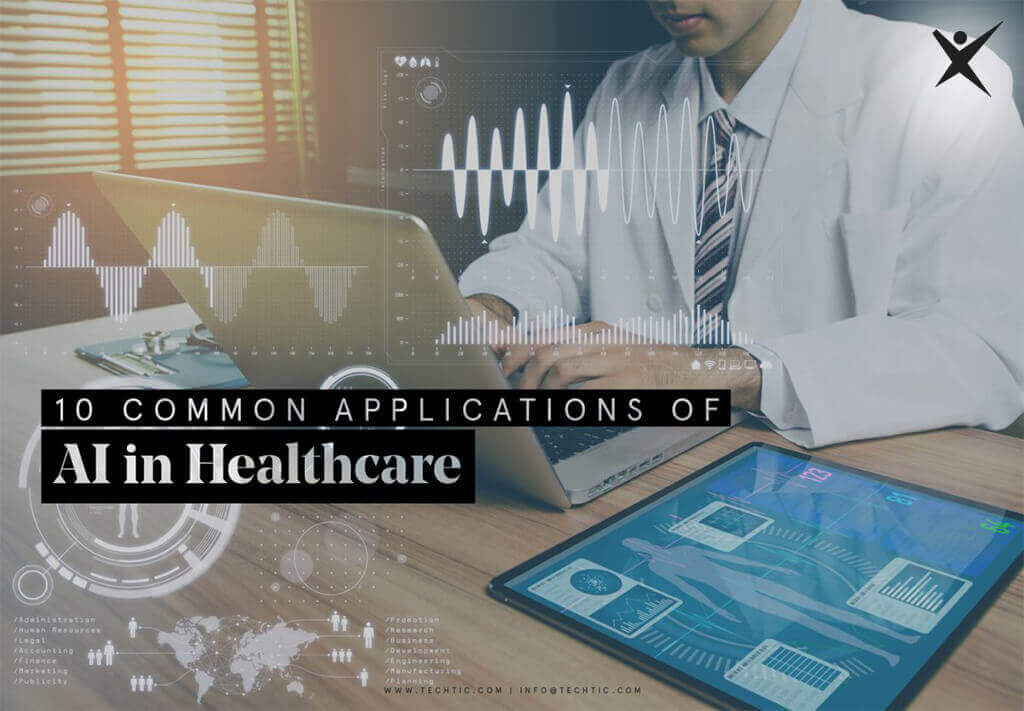 10 Common Applications of Artificial Intelligence in Healthcare