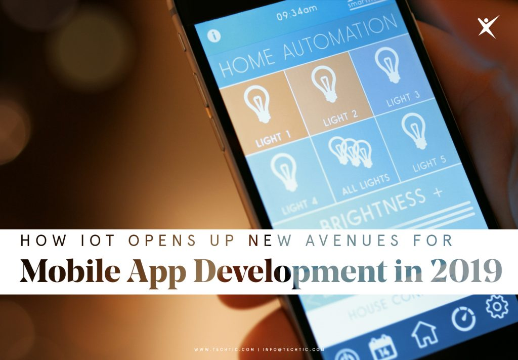 How IOT Opens up New Avenues for Mobile Application Development in 2019