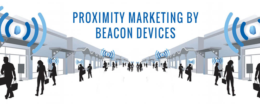 Penetrating in Proximity Marketing by Beacon Devices