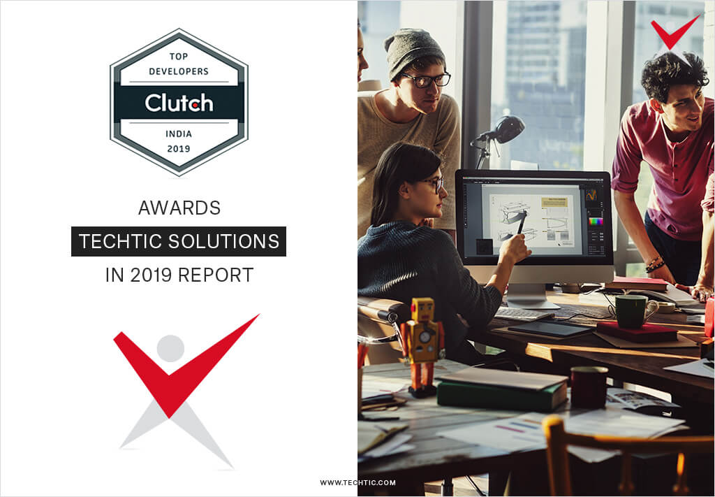 Clutch Awards Techtic Solutions in 2019 Report