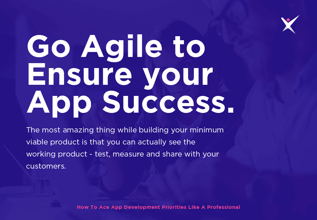 Go Agile to ensure your app success