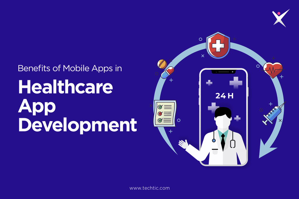Popular Benefits of Mobile Apps in the Healthcare Industry