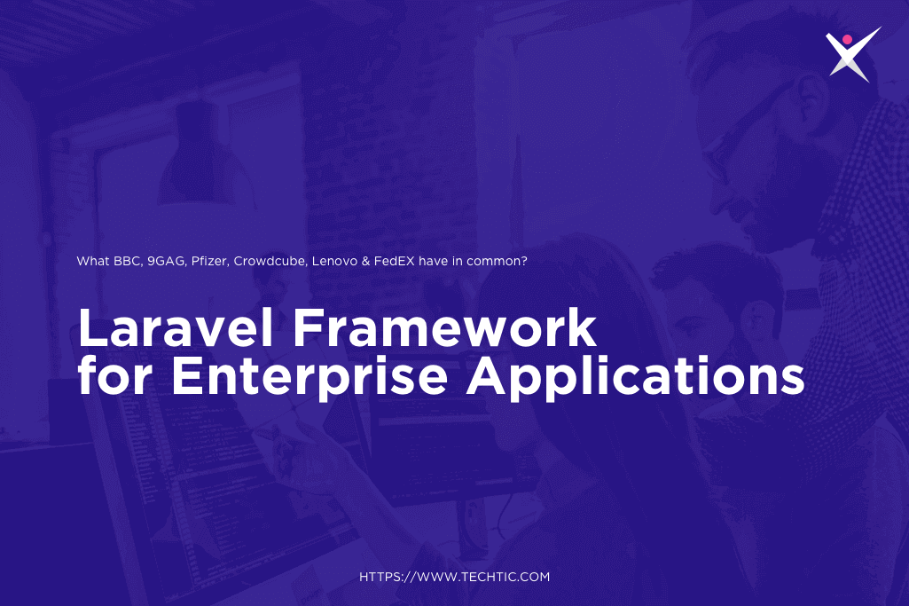Why Businesses use-laravel framework for application development?