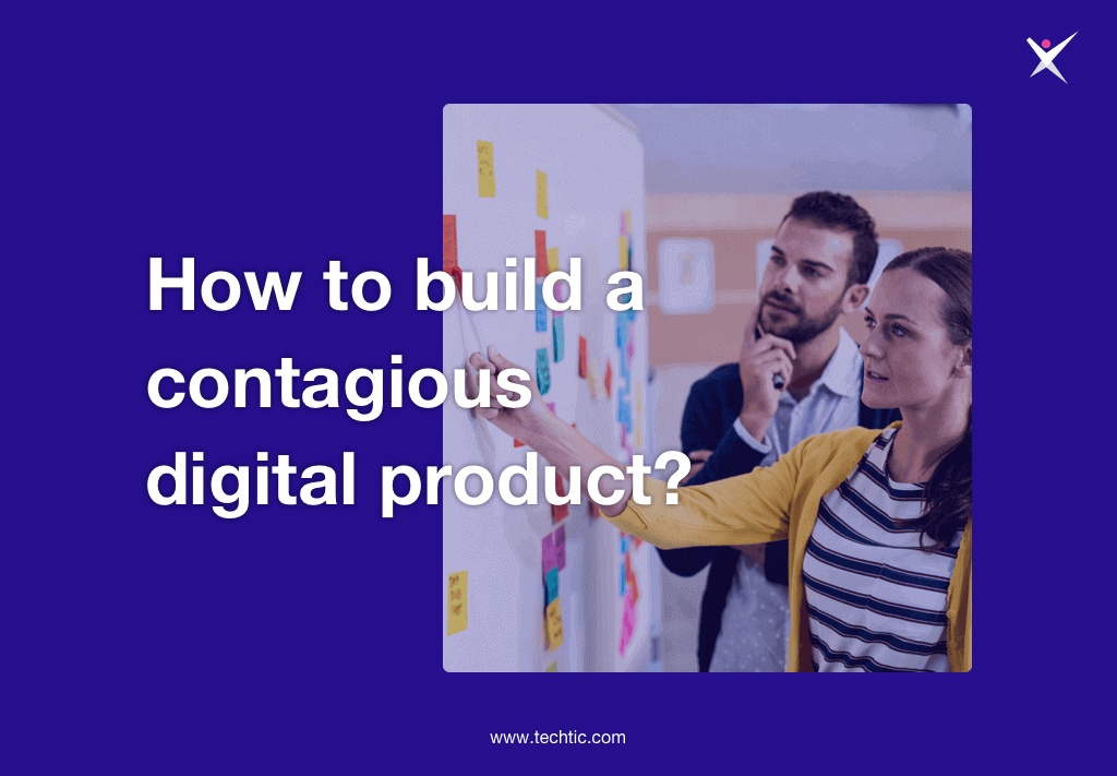 How to build Contagious Digital Product