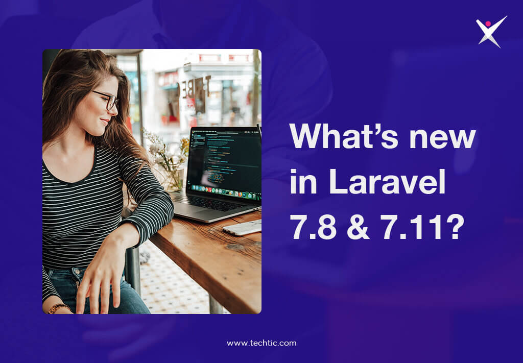 Whats new in laravel 7.8 and 7.11