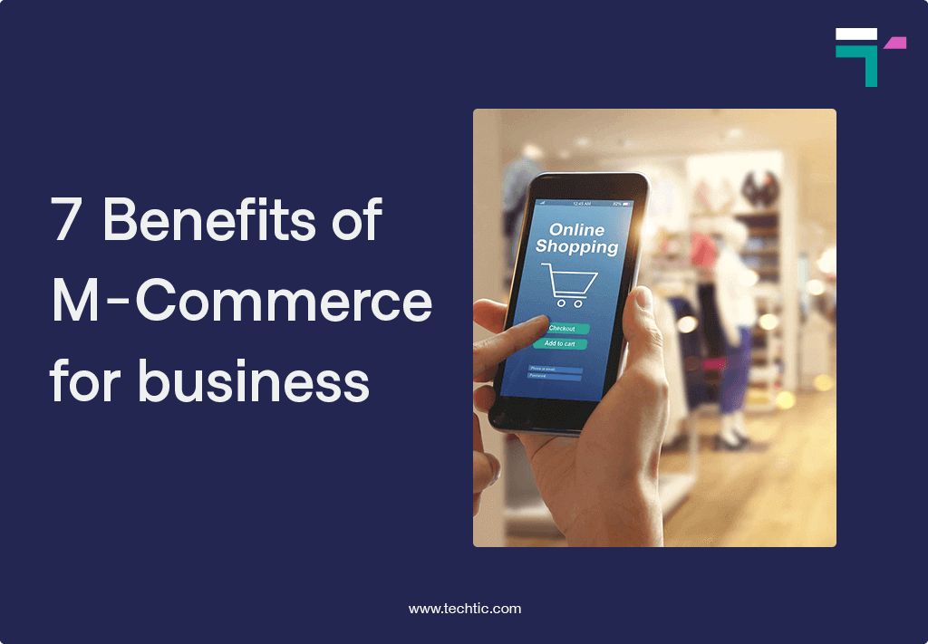 7 Benefits of MCommerce for business