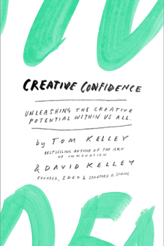 Creative Confidence by Dave and Tom Kelly