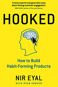 Hooked How to Build Habit-Forming Products by Nir Eyal