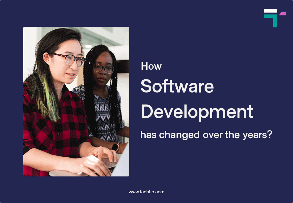 How Software Development has changed over the years?