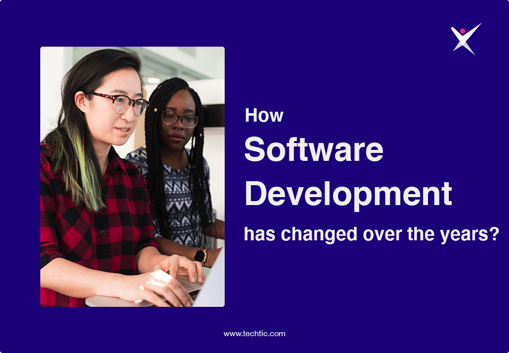 How Software Development has changed over the years