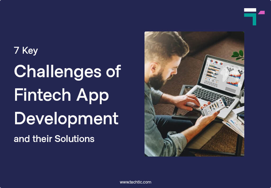 7 Challenges of FinTech App Development