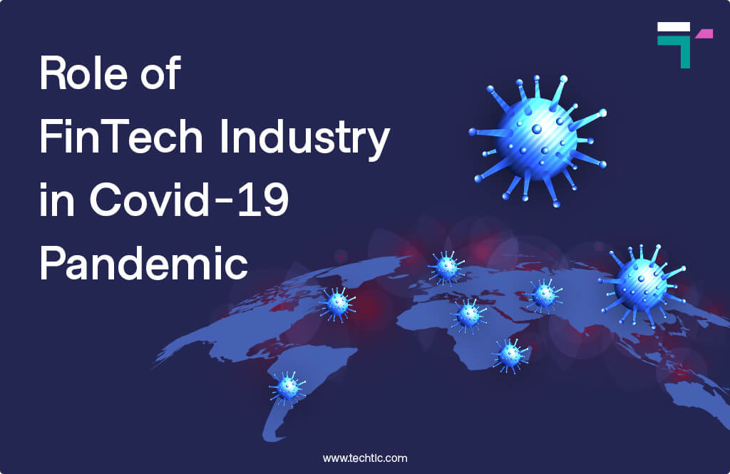 Role of FinTech Industry in Covid-19 Pandemic