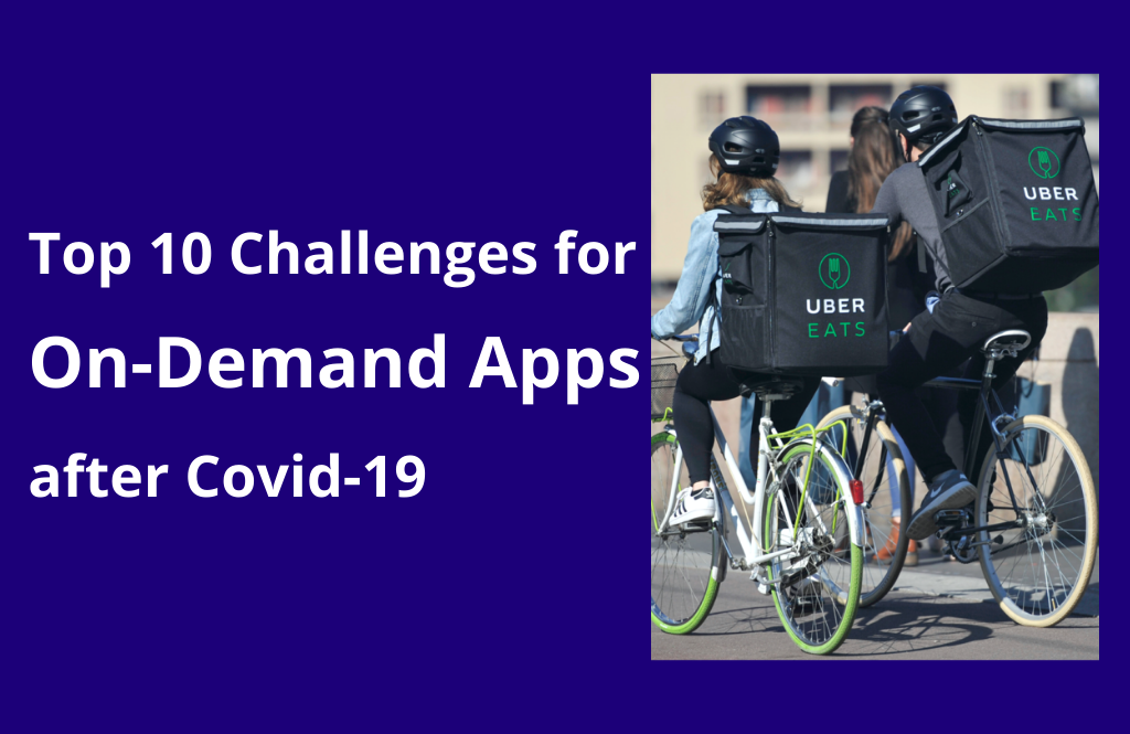 Top 10 Challenges for On-demand Apps after Covid19