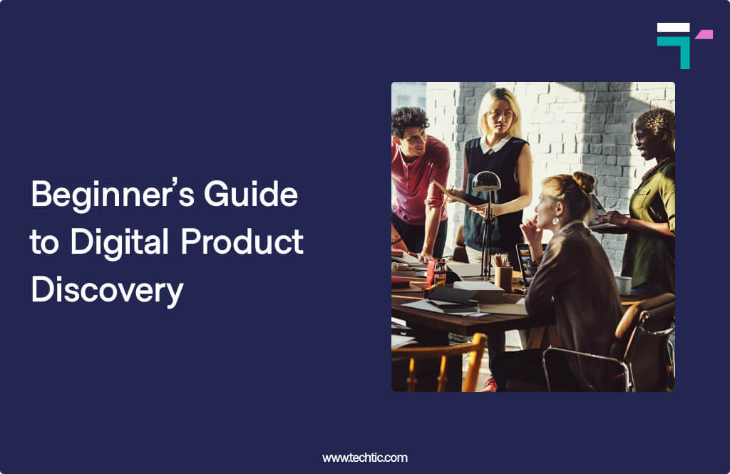 Beginners Guide to Digital Product Discovery