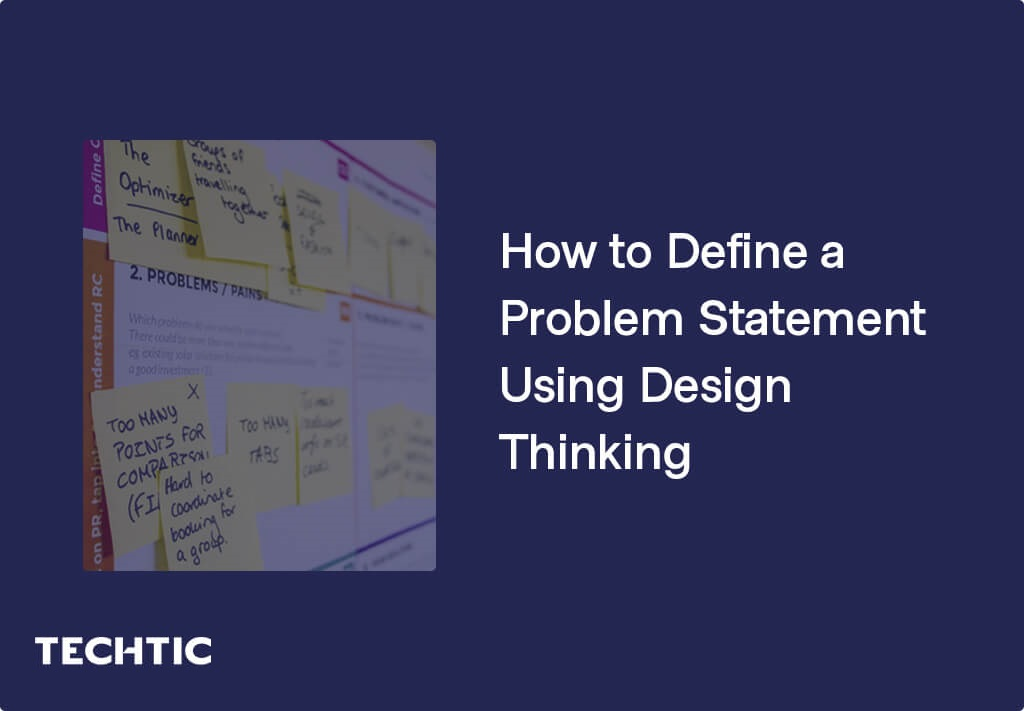 How to Define Problem Statement Using Design Thinking