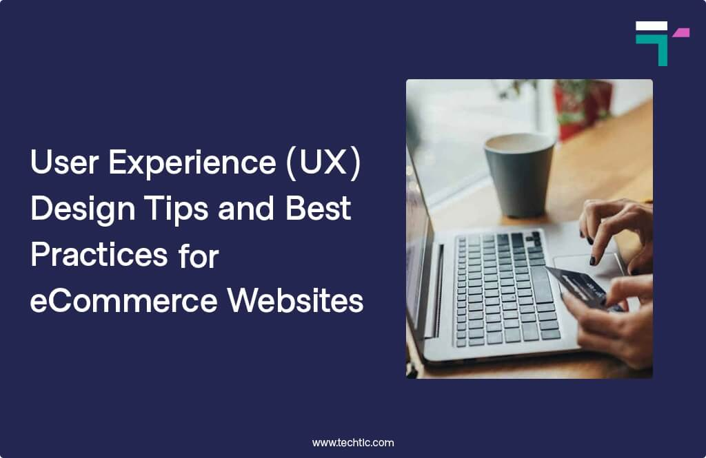 User Experience (UX) Design Tips and Best Practices for eCommerce Websites