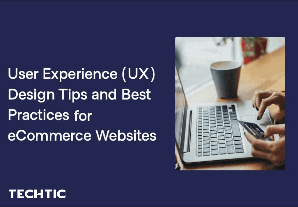User Experience (UX) Design Tips for eCommerce Websites