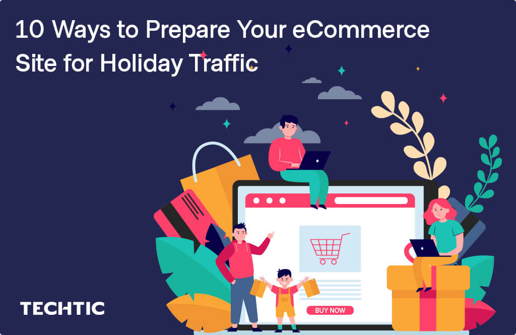 10 Ways to prepare your eCommerce Store for Holiday Traffic