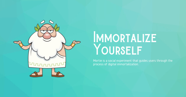 Mortie - Immortalize Yourself