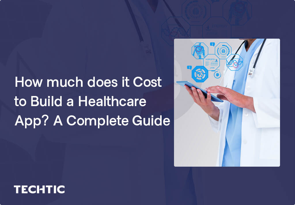 How much does it Cost to Build a Healthcare App