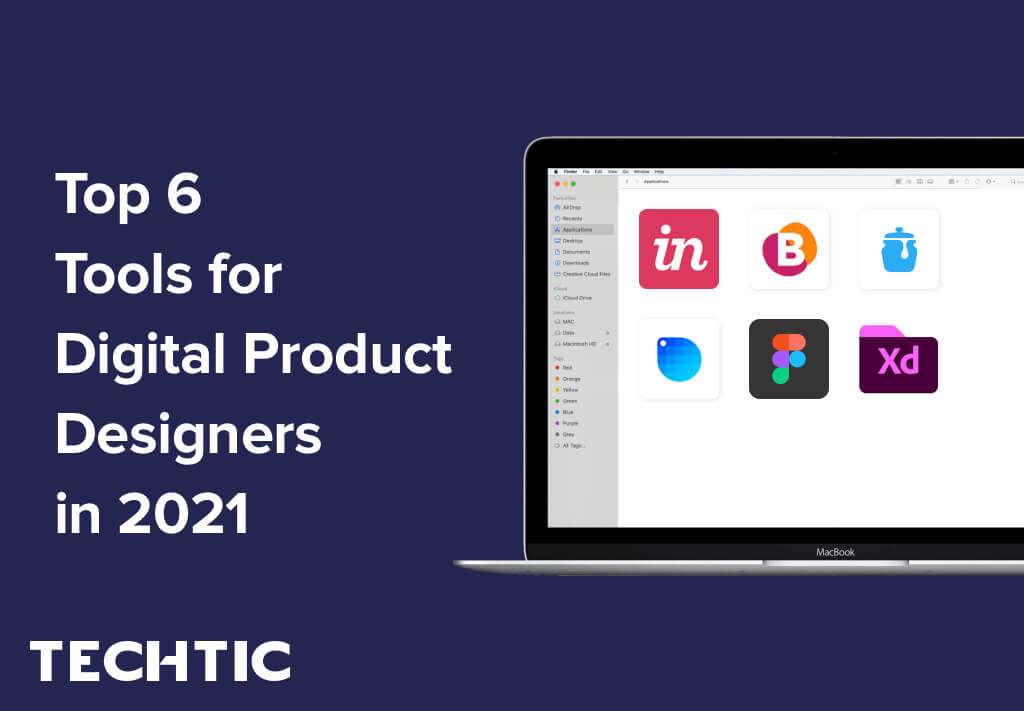 Top 6 Tools for Digital Product Designers in 2021