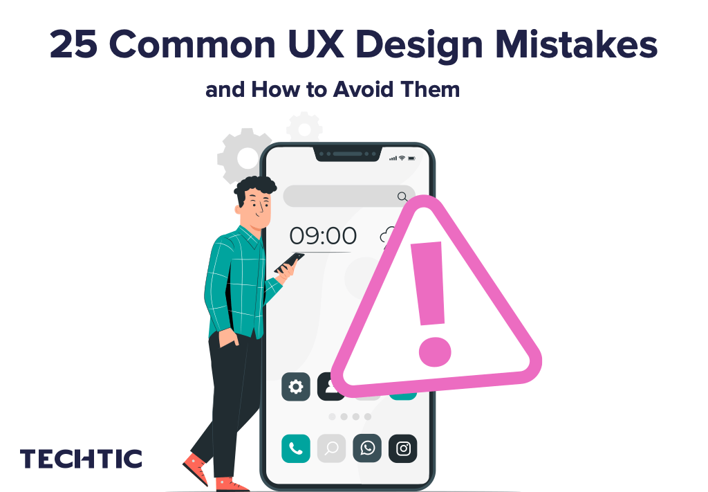 25 Common UX Design Mistakes and How to Avoid Them