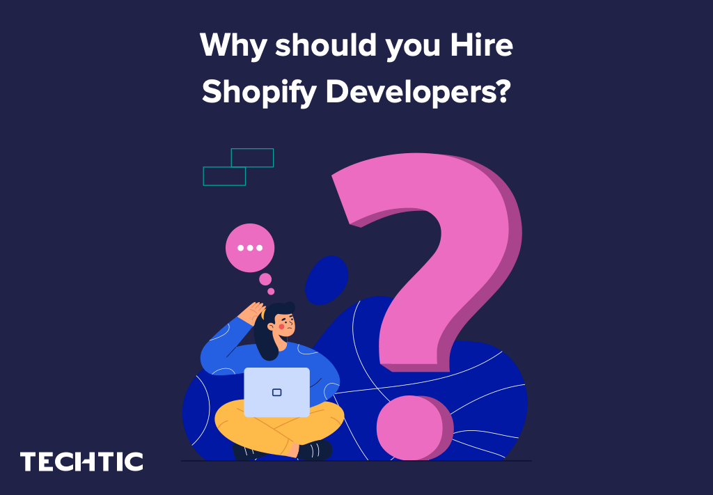 Why should you Hire Shopify Developers?